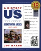 History of US: Reconstructing America: 1865-1890 A History of US Book Seven