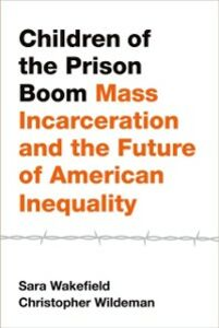 Ebook in inglese Children of the Prison Boom: Mass Incarceration and the Future of American Inequality Wakefield, Sara , Wildeman, Christopher