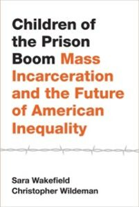 Foto Cover di Children of the Prison Boom: Mass Incarceration and the Future of American Inequality, Ebook inglese di Sara Wakefield,Christopher Wildeman, edito da Oxford University Press