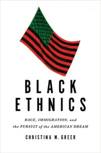 Ebook in inglese Black Ethnics: Race, Immigration, and the Pursuit of the American Dream Greer, Christina M.