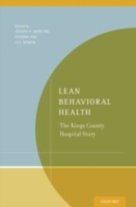 Ebook in inglese Lean Behavioral Health: The Kings County Hospital Story