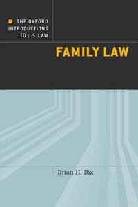 The Oxford Introductions to U.S. Law: Family Law - Brian Bix - cover