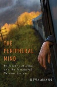 Ebook in inglese Peripheral Mind: Philosophy of Mind and the Peripheral Nervous System Aranyosi, Istvan