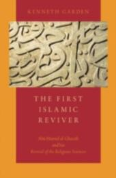 First Islamic Reviver: Abu Hamid al-Ghazali and his Revival of the Religious Sciences
