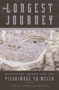 Ebook in inglese Longest Journey: Southeast Asians and the Pilgrimage to Mecca Tagliacozzo, Eric