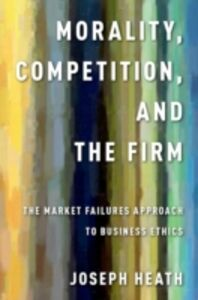 Ebook in inglese Morality, Competition, and the Firm: The Market Failures Approach to Business Ethics Heath, Joseph