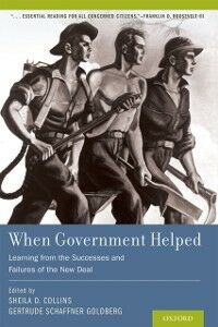 Foto Cover di When Government Helped: Learning from the Successes and Failures of the New Deal, Ebook inglese di  edito da Oxford University Press