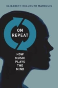 Foto Cover di On Repeat: How Music Plays the Mind, Ebook inglese di Elizabeth Hellmuth Margulis, edito da Oxford University Press