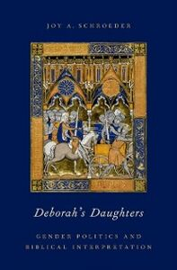 Ebook in inglese Deborahs Daughters: Gender Politics and Biblical Interpretation Schroeder, Joy A.