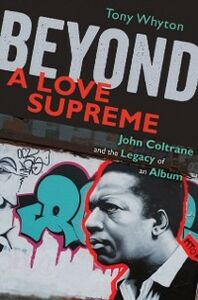 Ebook in inglese Beyond A Love Supreme: John Coltrane and the Legacy of an Album Whyton, Tony