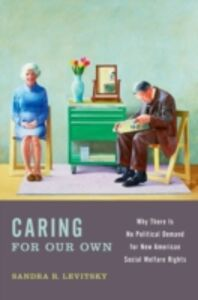 Ebook in inglese Caring for Our Own: Why There is No Political Demand for New American Social Welfare Rights Levitsky, Sandra R.