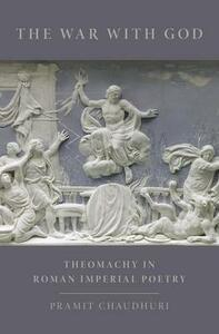 The War with God: Theomachy in Roman Imperial Poetry - Pramit Chaudhuri - cover
