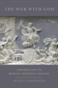 Foto Cover di War with God: Theomachy in Roman Imperial Poetry, Ebook inglese di Pramit Chaudhuri, edito da Oxford University Press