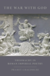 Ebook in inglese War with God: Theomachy in Roman Imperial Poetry Chaudhuri, Pramit