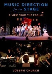 Music Direction for the Stage: A View from the Podium - Joseph Church - cover
