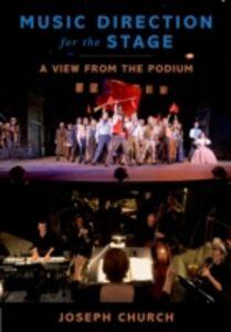 Foto Cover di Music Direction for the Stage: A View from the Podium, Ebook inglese di Joseph Church, edito da Oxford University Press