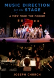 Ebook in inglese Music Direction for the Stage: A View from the Podium Church, Joseph