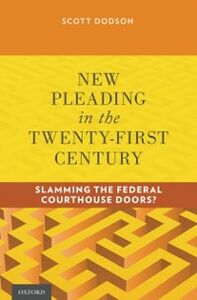 Foto Cover di New Pleading in the Twenty-First Century: Slamming the Federal Courthouse Doors?, Ebook inglese di Scott Dodson, edito da Oxford University Press