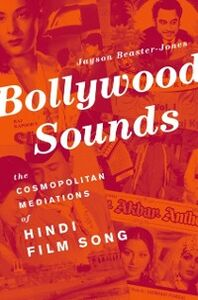 Foto Cover di Bollywood Sounds: The Cosmopolitan Mediations of Hindi Film Song, Ebook inglese di Jayson Beaster-Jones, edito da Oxford University Press
