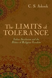 Ebook in inglese Limits of Tolerance: Indian Secularism and the Politics of Religious Freedom Adcock, C.S.