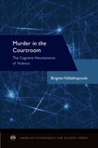 Ebook in inglese Murder in the Courtroom: The Cognitive Neuroscience of Violence Vallabhajosula, Brigitte