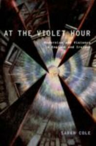 Ebook in inglese At the Violet Hour: Modernism and Violence in England and Ireland Cole, Sarah