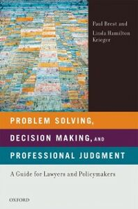 Ebook in inglese Problem Solving, Decision Making, and Professional Judgment: A Guide for Lawyers and Policymakers Brest, Paul , Krieger, Linda Hamilton