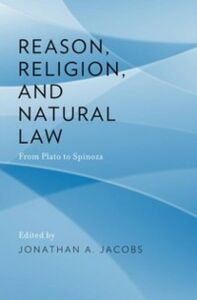 Ebook in inglese Reason, Religion, and Natural Law: From Plato to Spinoza