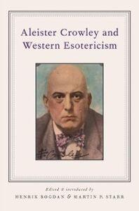 Foto Cover di Aleister Crowley and Western Esotericism, Ebook inglese di  edito da Oxford University Press