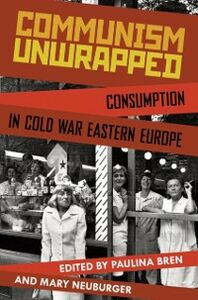 Foto Cover di Communism Unwrapped: Consumption in Cold War Eastern Europe, Ebook inglese di  edito da Oxford University Press