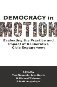 Ebook in inglese Democracy in Motion: Evaluating the Practice and Impact of Deliberative Civic Engagement