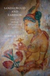 Ebook in inglese Sandalwood and Carrion: Smell in Indian Religion and Culture McHugh, James