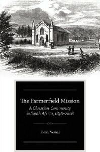 Ebook in inglese Farmerfield Mission: A Christian Community in South Africa, 1838-2008 Vernal, Fiona