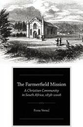 Farmerfield Mission: A Christian Community in South Africa, 1838-2008
