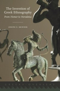 Ebook in inglese Invention of Greek Ethnography: From Homer to Herodotus Skinner, Joseph E.