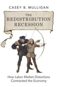 Foto Cover di Redistribution Recession: How Labor Market Distortions Contracted the Economy, Ebook inglese di Casey B. Mulligan, edito da Oxford University Press