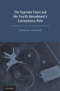 Foto Cover di Supreme Court and the Fourth Amendment's Exclusionary Rule, Ebook inglese di Tracey Maclin, edito da Oxford University Press