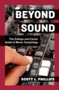 Ebook in inglese Beyond Sound: The College and Career Guide in Music Technology Phillips, Scott L.