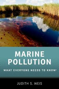 Marine Pollution: What Everyone Needs to Know (R) - Judith S. Weis - cover