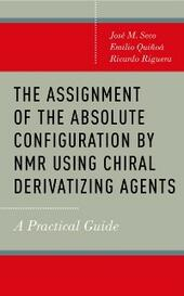 Assignment of the Absolute Configuration by NMR using Chiral Derivatizing Agents: A Practical Guide