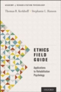 Ebook in inglese Ethics Field Guide: Applications to Rehabilitation Psychology Hanson, Stephanie L. , Kerkhoff, Thomas R.