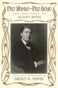 Ebook in inglese Pro Mundo - Pro Domo: The Writings of Alban Berg