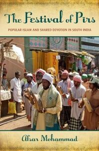 Foto Cover di Festival of Pirs: Popular Islam and Shared Devotion in South India, Ebook inglese di Afsar Mohammad, edito da Oxford University Press