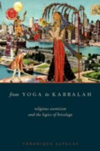 Foto Cover di From Yoga to Kabbalah: Religious Exoticism and the Logics of Bricolage, Ebook inglese di Veronique Altglas, edito da Oxford University Press