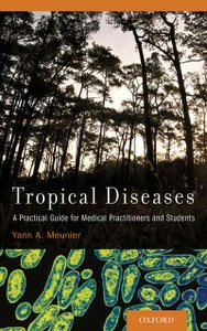 Ebook in inglese Tropical Diseases: A Practical Guide for Medical Practitioners and Students Meunier, Yann A.
