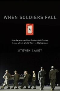 Foto Cover di When Soldiers Fall: How Americans Have Confronted Combat Losses from World War I to Afghanistan, Ebook inglese di Steven Casey, edito da Oxford University Press