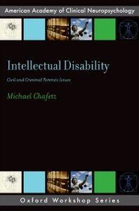 Foto Cover di Intellectual Disability: Criminal and Civil Forensic Issues, Ebook inglese di Michael Chafetz, edito da Oxford University Press