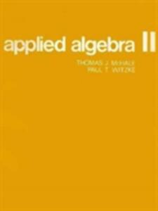 Applied Algebra II - Thomas J. McHale,Paul T. Witzke - cover