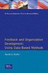 Feedback and Organization Development: Using Data-Based Methods (Prentice Hall Organizational Development Series) - David A. Nadler - cover