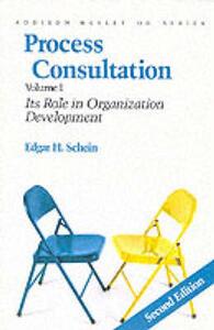 Process Consultation: Its Role in Organization Development, Volume 1 (Prentice Hall Organizational Development Series) - Edgar H. Schein - cover